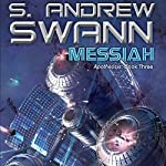 Messiah: Apotheosis, Book 3 | S. Andrew Swann