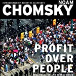 Profit Over People: Neoliberalism & Global Order | Noam Chomsky