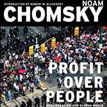 Profit Over People: Neoliberalism & Global Order (       UNABRIDGED) by Noam Chomsky Narrated by Brian Jones