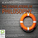 The Consolations of Philosophy (       UNABRIDGED) by Alain de Botton Narrated by Nicholas Bell