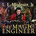 The Magic Engineer: Saga of Recluce Series, Book 3 Audiobook by L. E. Modesitt, Jr. Narrated by Kirby Heyborne