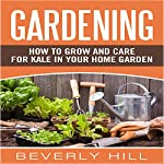 Gardening: How to Grow and Care for Kale in Your Home Garden | Beverly Hill