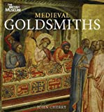 Medieval Goldsmiths (0714128236) by Cherry, John