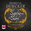 Sophie and the Sibyl Audiobook by Patricia Duncker Narrated by Helen Johns