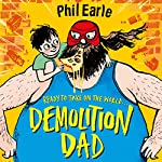 Demolition Dad: A Storey Street novel | Phil Earle