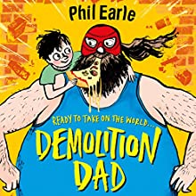 Demolition Dad: A Storey Street novel Audiobook by Phil Earle Narrated by Chris Davies