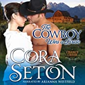 The Cowboy Wins a Bride: The Cowboys of Chance Creek, Book 2 | Cora Seton