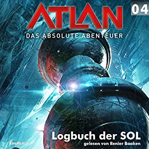 Logbuch der SOL (Atlan - Das absolute Abenteuer 04) Hörbuch