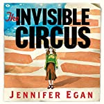 The Invisible Circus | Jennifer Egan