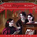 Little Vampire Women Audiobook by Louisa May Alcott, Lynn Messina Narrated by Caitlin Davies