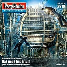 Das neue Imperium (Perry Rhodan 2913) Hörbuch von Michael Marcus Thurner Gesprochen von: Florian Seigerschmidt
