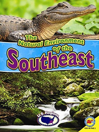 The Natural Environment of the Southeast (U.S. Regions)