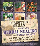 img - for Forgotten Skills of Backyard Herbal Healing and Family Health book / textbook / text book