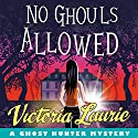No Ghouls Allowed Audiobook by Victoria Laurie Narrated by Eileen Stevens
