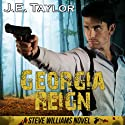 Georgia Reign: Steve Williams, Book 4 Audiobook by J. E. Taylor Narrated by Brad Langer