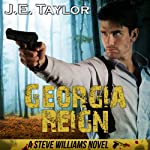 Georgia Reign: Steve Williams, Book 4 (       UNABRIDGED) by J. E. Taylor Narrated by Brad Langer