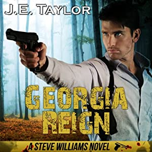 Georgia Reign: Steve Williams, Book 4 | [J. E. Taylor]