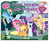 img - for My Little Pony Pony Friends Are Forever: A Lift-the-Flap Book book / textbook / text book