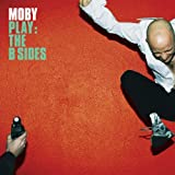 Play: The B-Sides Moby