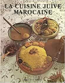 La cuisine juive marocaine rivka levy mellul for Cuisine juive marocaine