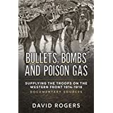 Bullets, Bombs and Poison Gas: Supplying the Troops on the Western Front 1914-1918, Documentary Sources