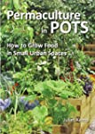 Permaculture in Pots: How to Grow Foo...