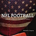 NFL Football: A History of America's New National Pastime: Sport and Society Hörbuch von Richard C. Crepeau Gesprochen von: Marlin May