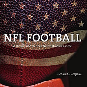 NFL Football: A History of America's New National Pastime Audiobook