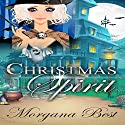 Christmas Spirit: The Middle-Aged Ghost Whisperer, Book 1 Hörbuch von Morgana Best Gesprochen von: Tiffany Dougherty