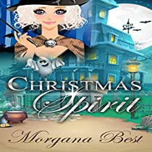 Christmas Spirit: The Middle-Aged Ghost Whisperer, Book 1 Audiobook by Morgana Best Narrated by Tiffany Dougherty