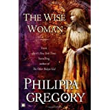 The Wise Woman: A Novelby Philippa Gregory