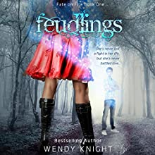 Feudlings: Fate on Fire, Book 1 Audiobook by Wendy Knight Narrated by Asia Bryant