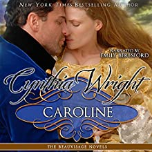 Caroline: Beauvisage, Book 1 (       UNABRIDGED) by Cynthia Wright Narrated by Emily Beresford