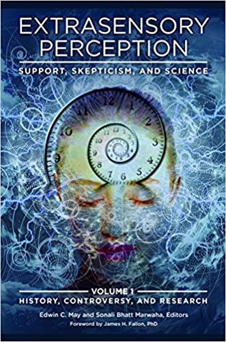 Extrasensory Perception [2 volumes]: Support, Skepticism, and Science written by Edwin C. May