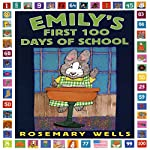 Emily's First 100 Days Of School | Rosemary Wells