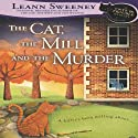 The Cat, the Mill and the Murder: A Cats in Trouble Mystery, Book 5 (       UNABRIDGED) by Leann Sweeney Narrated by Vanessa Johansson