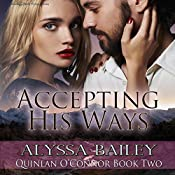 Accepting His Ways: Quinlan O'Connor, Book 2 | Alyssa Bailey