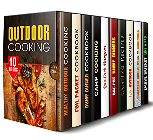 Healthy Outdoor Cooking Box Set (10 in 1): Best Camp, One-Pot and Dutch Oven Recipes with No-Mess and No-Stress (Outdoor Cooking & Camping Cookbook) by Veronica Burke, Rita Hooper, Sadie Tucker, Alison DiMarco, Brittany Lewis, Emma Melton, Megan Beck, Sharon Greer