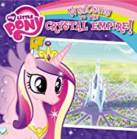 My Little Pony: Welcome to the Crystal Empire!