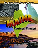 img - for Maine: Past and Present (The United States: Past and Present) book / textbook / text book