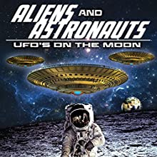 Aliens and Astronauts: UFO's on the Moon Radio/TV Program Auteur(s) : O. H. Krill Narrateur(s) : J. Michael Long