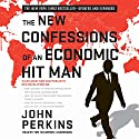 The New Confessions of an Economic Hit Man Hörbuch von John Perkins Gesprochen von: Tom Taylorson