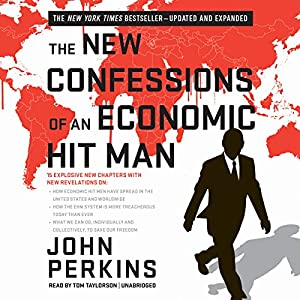 The New Confessions of an Economic Hit Man Audiobook by John Perkins Narrated by Tom Taylorson