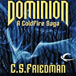 Dominion: A Coldfire Novella (       UNABRIDGED) by C. S. Friedman Narrated by R. C. Bray