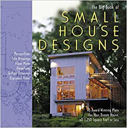 big book of small house designs 75 award winning plans