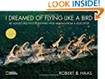 I Dreamed of Flying Like a Bird: My A...
