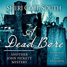 A Dead Bore: John Pickett Mysteries, Book 2 Audiobook by Sheri Cobb South Narrated by Joel Froomkin