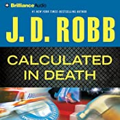 Calculated in Death: In Death Series, Book 36 | [J. D. Robb]