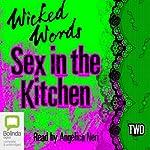 Wicked Words: Sex in the Kitchen: Book 2 | Kerri Sharp
