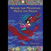 Where the Mountain Meets the Moon | [Grace Lin]